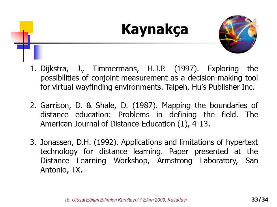 18. Ulusal Eğitim Bilimleri Kurultayı / 1 Ekim 2009, Kuşadası 33/34 Kaynakça 1.Dijkstra, J., Timmermans, H.J.P. (1997). Exploring the possibilities of