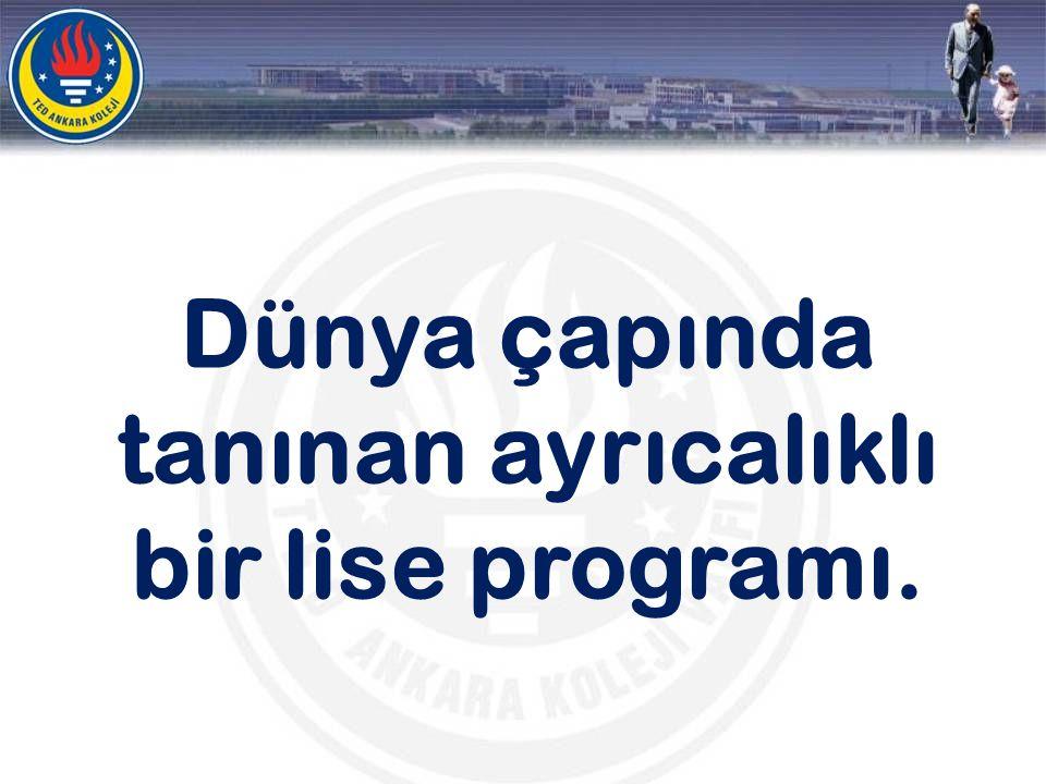 Dünya çapında tanınan ayrıcalıklı bir lise programı.