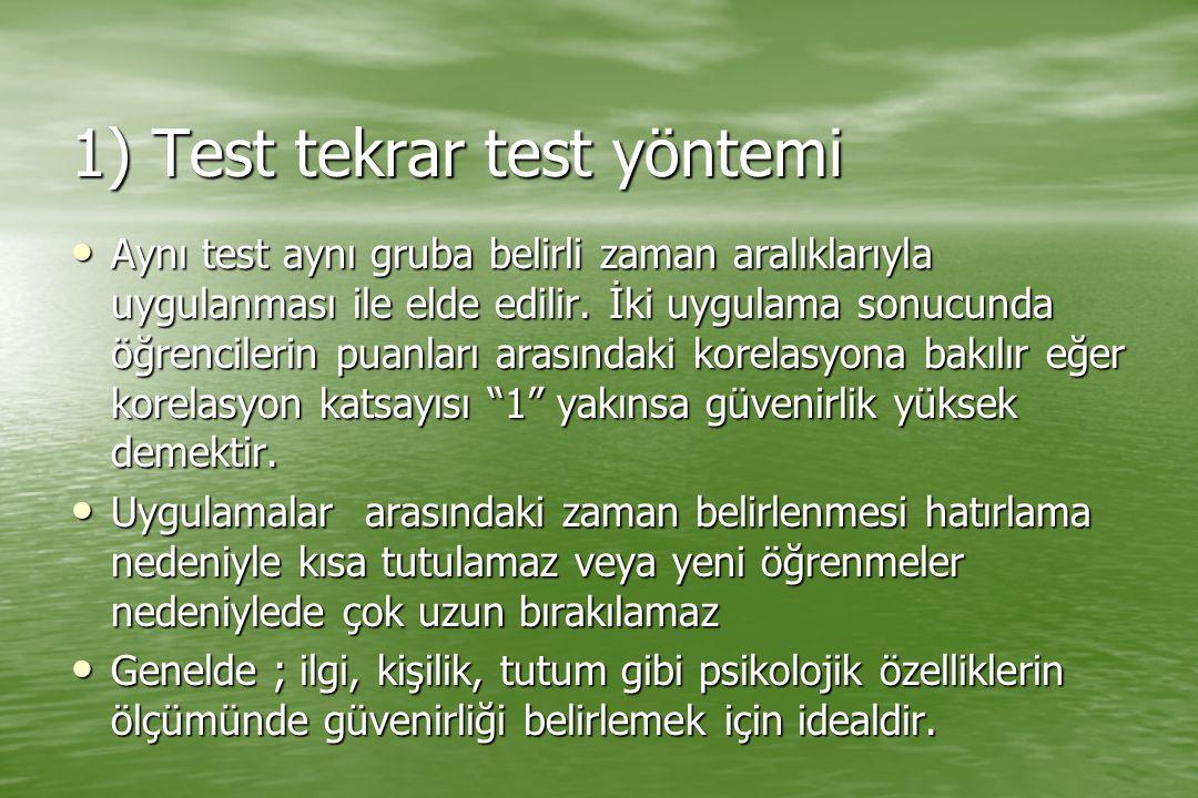 Aynı test aynı gruba belirli zaman aralıklarıyla uygulanması ile elde edilir. İki uygulama sonucunda öğrencilerin puanları arasındaki korelasyona bakı