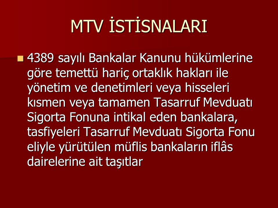 MTV İSTİSNALARI 4389 sayılı Bankalar Kanunu hükümlerine göre temettü hariç ortaklık hakları ile yönetim ve denetimleri veya hisseleri kısmen veya tama
