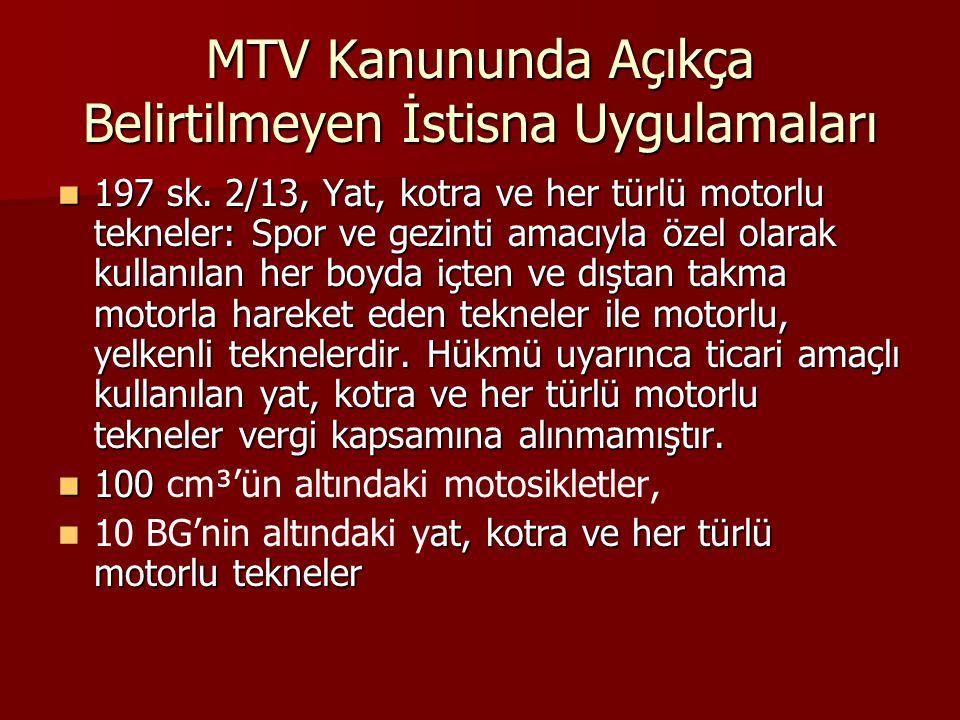 MTV Kanununda Açıkça Belirtilmeyen İstisna Uygulamaları 197 sk.