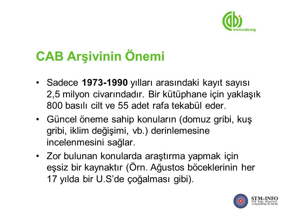 CAB Arşivinin Önemi Sadece 1973-1990 yılları arasındaki kayıt sayısı 2,5 milyon civarındadır.