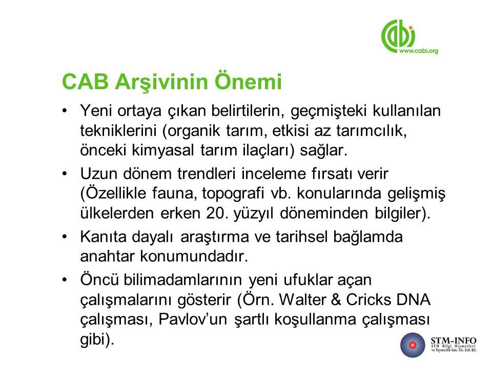 CAB Arşivinin Önemi Yeni ortaya çıkan belirtilerin, geçmişteki kullanılan tekniklerini (organik tarım, etkisi az tarımcılık, önceki kimyasal tarım ilaçları) sağlar.