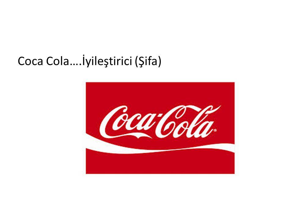 Coca Cola….İyileştirici (Şifa)