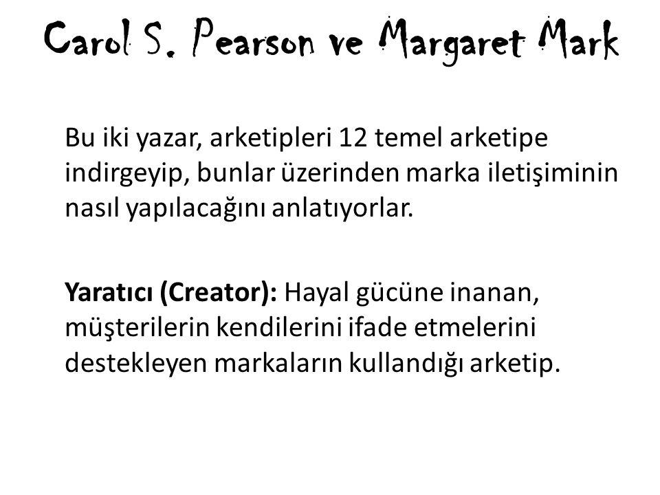 Carol S. Pearson ve Margaret Mark Bu iki yazar, arketipleri 12 temel arketipe indirgeyip, bunlar üzerinden marka iletişiminin nasıl yapılacağını anlat