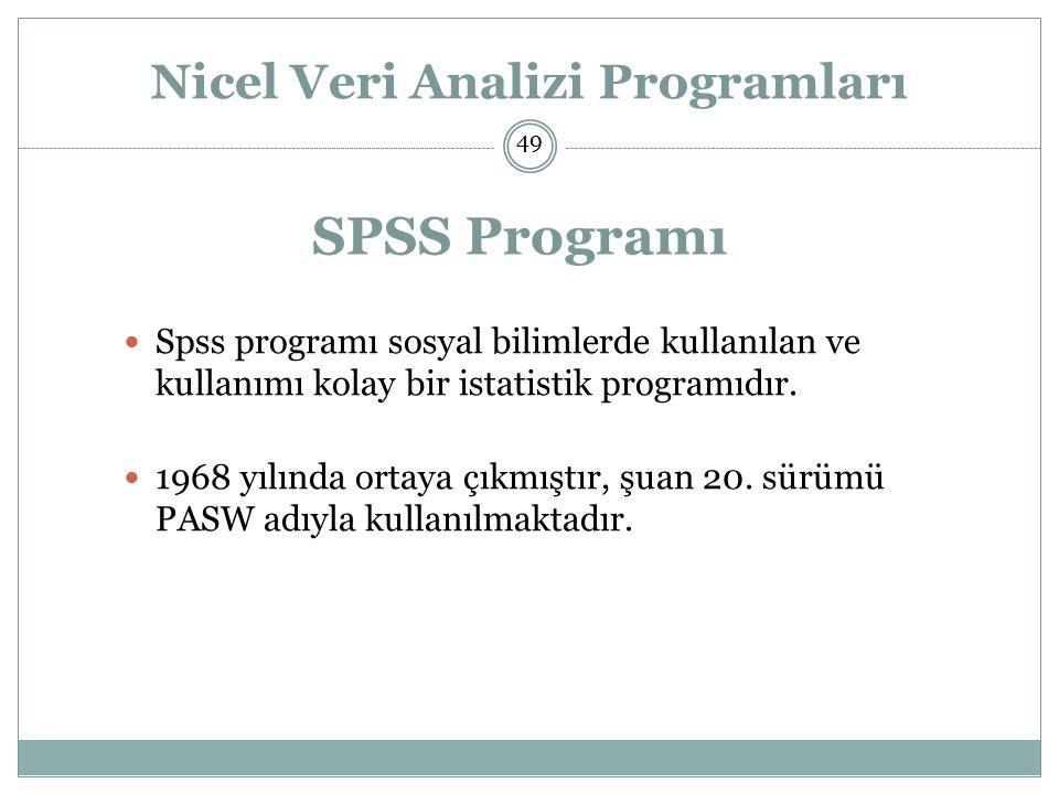 Nicel Veri Analizi Programları Spss programı sosyal bilimlerde kullanılan ve kullanımı kolay bir istatistik programıdır.