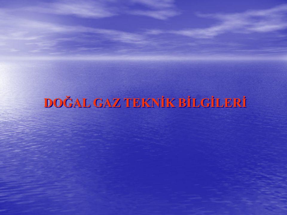 DOĞAL GAZ TEKNİK BİLGİLERİ