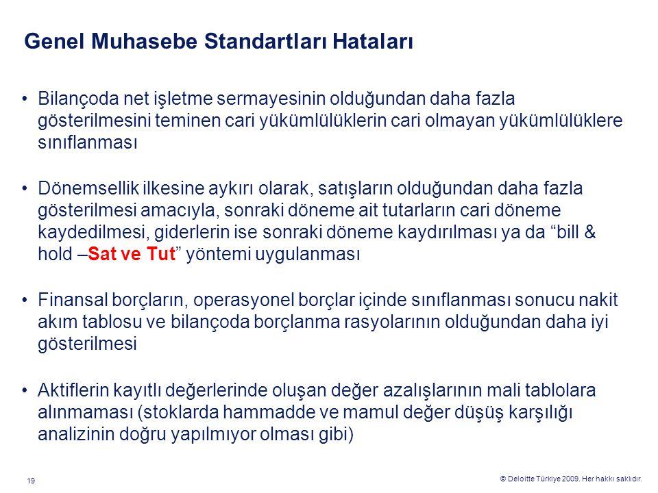 © Deloitte Türkiye 2009. Her hakkı saklıdır. 19 Bilançoda net işletme sermayesinin olduğundan daha fazla gösterilmesini teminen cari yükümlülüklerin c