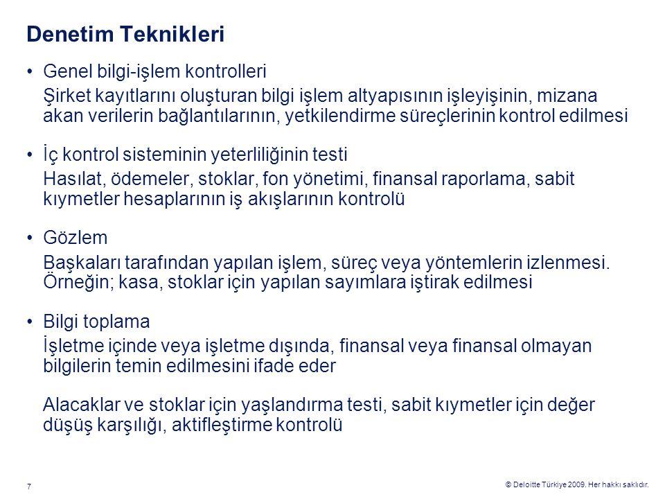 © Deloitte Türkiye 2009. Her hakkı saklıdır. 7 Denetim Teknikleri Genel bilgi-işlem kontrolleri Şirket kayıtlarını oluşturan bilgi işlem altyapısının