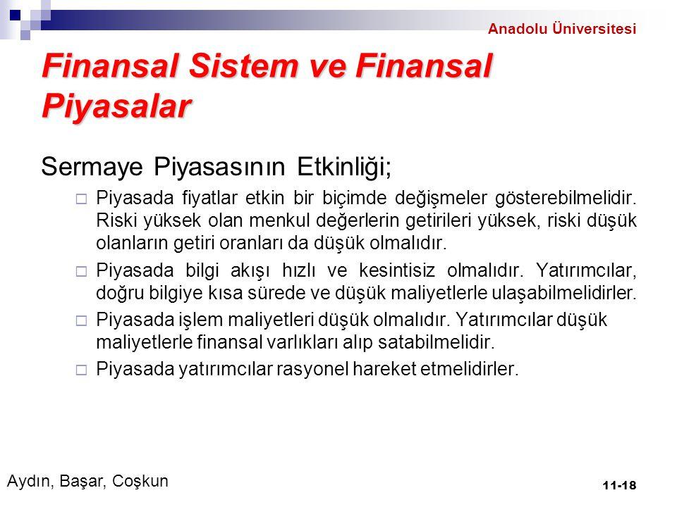 Finansal Sistem ve Finansal Piyasalar Sermaye Piyasasının Etkinliği;  Piyasada fiyatlar etkin bir biçimde değişmeler gösterebilmelidir.