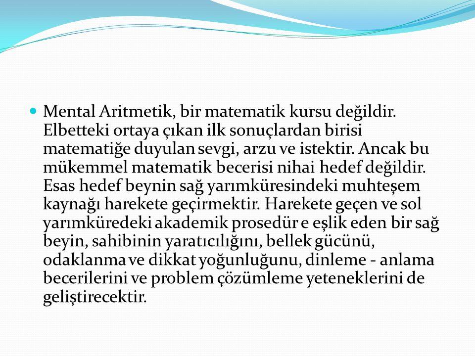 Mental Aritmetik, bir matematik kursu değildir.