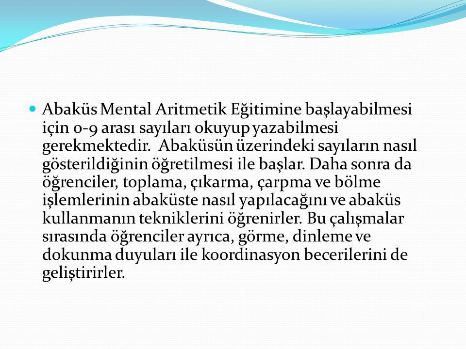 Abaküs Mental Aritmetik Eğitimine başlayabilmesi için 0-9 arası sayıları okuyup yazabilmesi gerekmektedir.