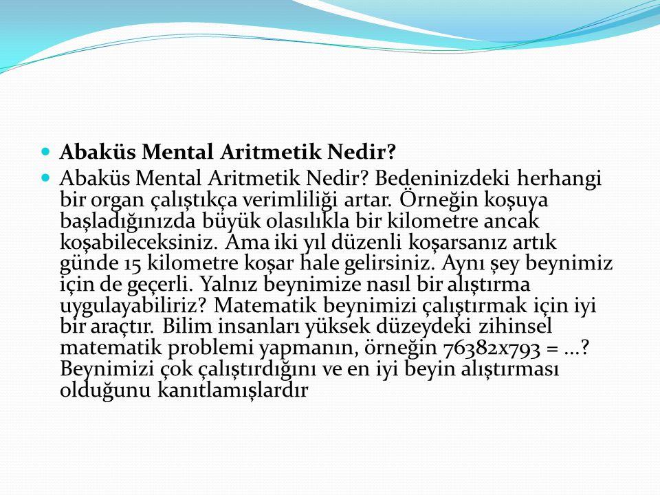 Abaküs Mental Aritmetik Nedir.Abaküs Mental Aritmetik Nedir.