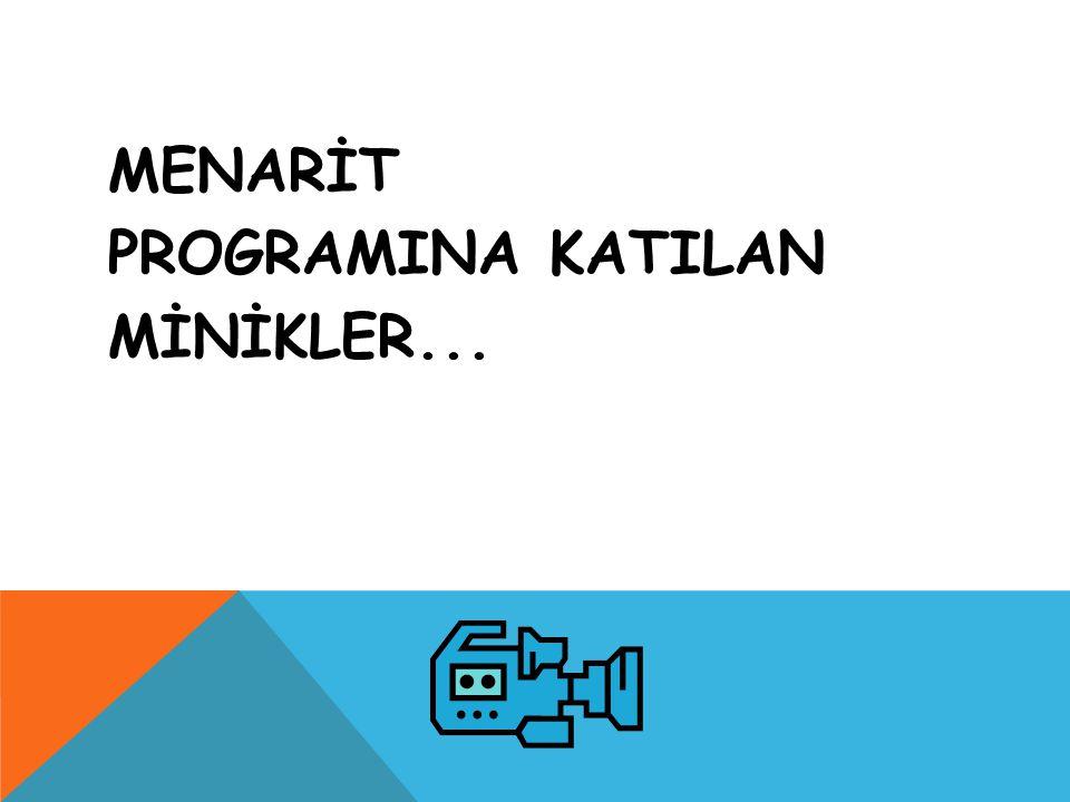 MENARİT PROGRAMINA KATILAN MİNİKLER...