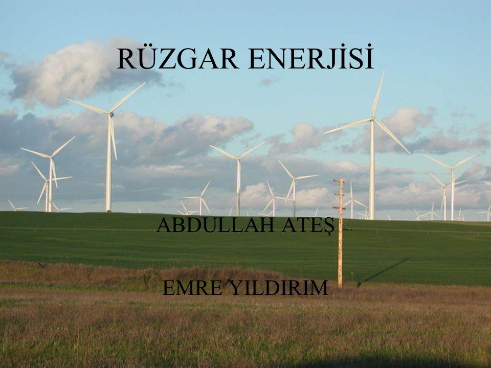 RÜZGAR ENERJİSİ ABDULLAH ATEŞ EMRE YILDIRIM