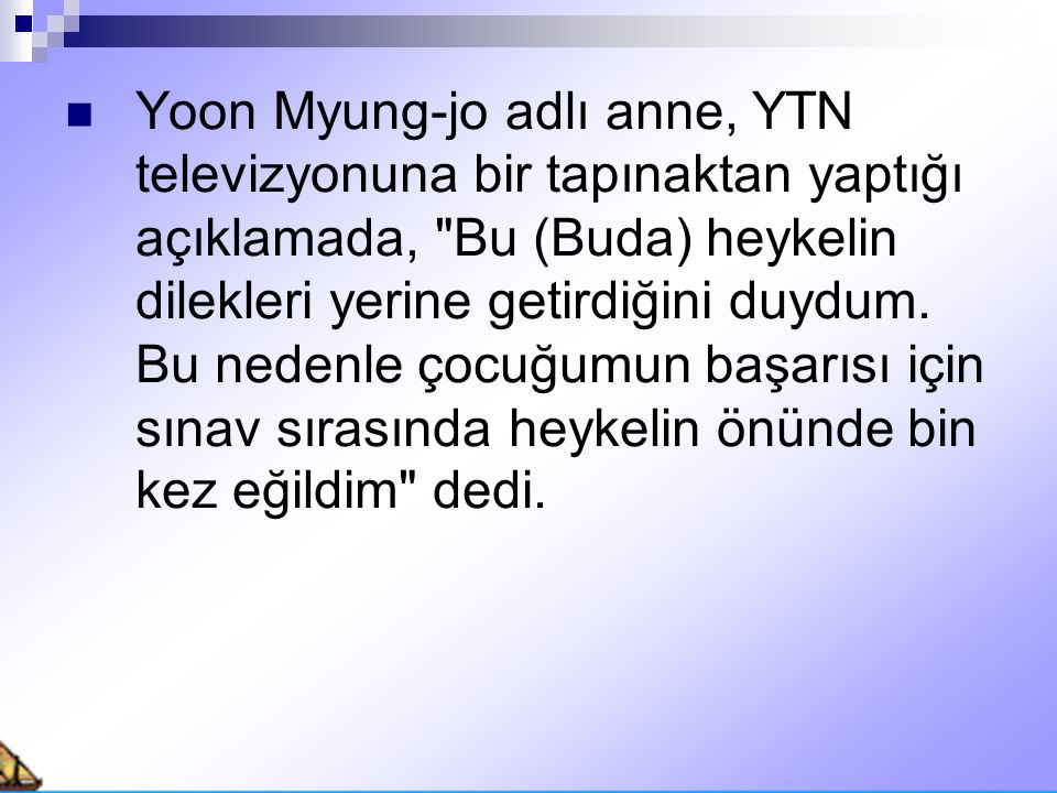 Yoon Myung-jo adlı anne, YTN televizyonuna bir tapınaktan yaptığı açıklamada,