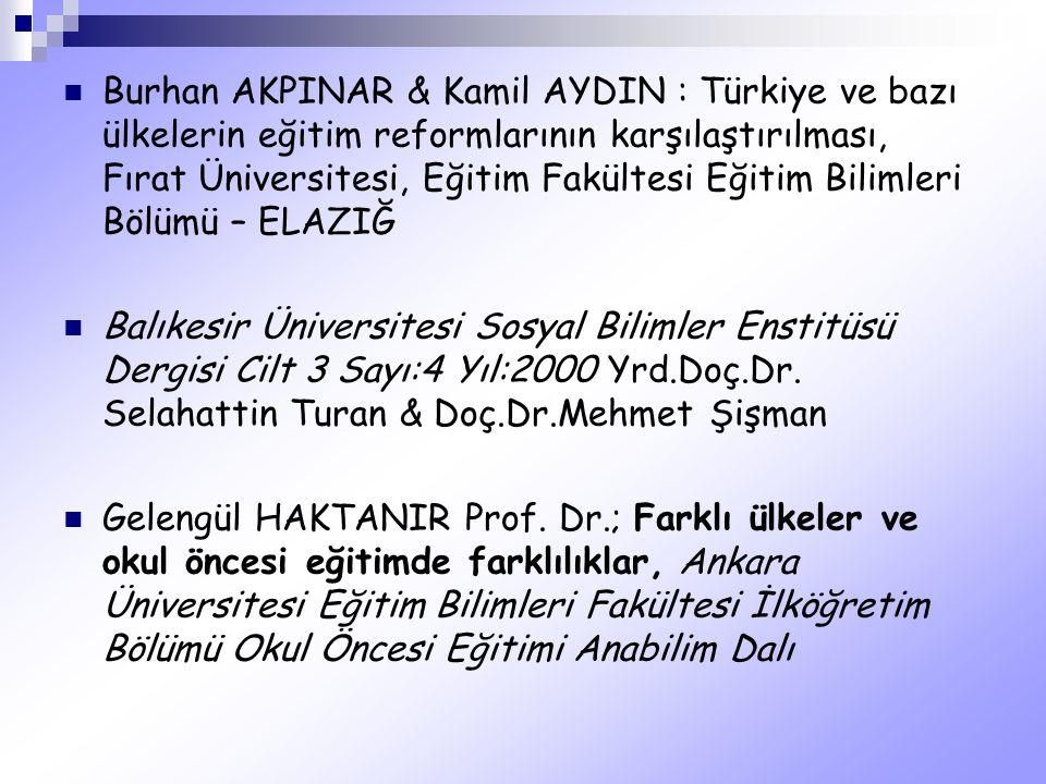 Burhan AKPINAR & Kamil AYDIN : Türkiye ve bazı ülkelerin eğitim reformlarının karşılaştırılması, Fırat Üniversitesi, Eğitim Fakültesi Eğitim Bilimleri