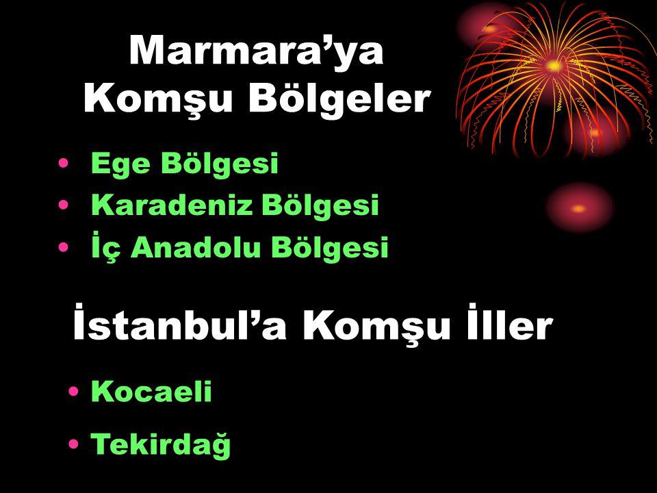 Marmara'ya Komşu Bölgeler Ege Bölgesi Karadeniz Bölgesi İç Anadolu Bölgesi İstanbul'a Komşu İller Kocaeli Tekirdağ