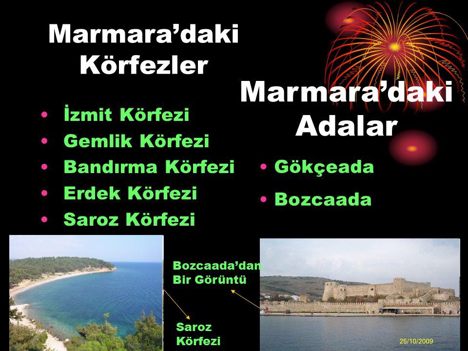 Marmara'daki Körfezler İzmit Körfezi Gemlik Körfezi Bandırma Körfezi Erdek Körfezi Saroz Körfezi Marmara'daki Adalar Gökçeada Bozcaada Saroz Körfezi B
