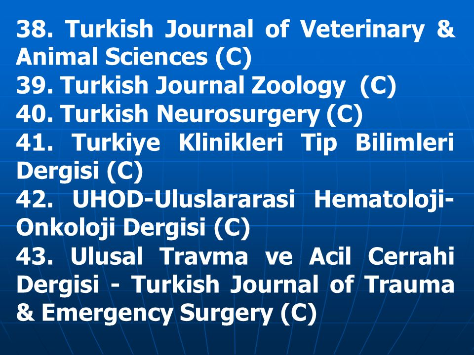 38. Turkish Journal of Veterinary & Animal Sciences (C)‏ 39.