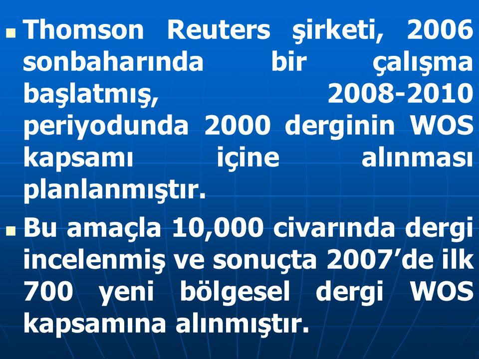 Thomson Reuters şirketi, 2006 sonbaharında bir çalışma başlatmış, 2008-2010 periyodunda 2000 derginin WOS kapsamı içine alınması planlanmıştır. Bu ama