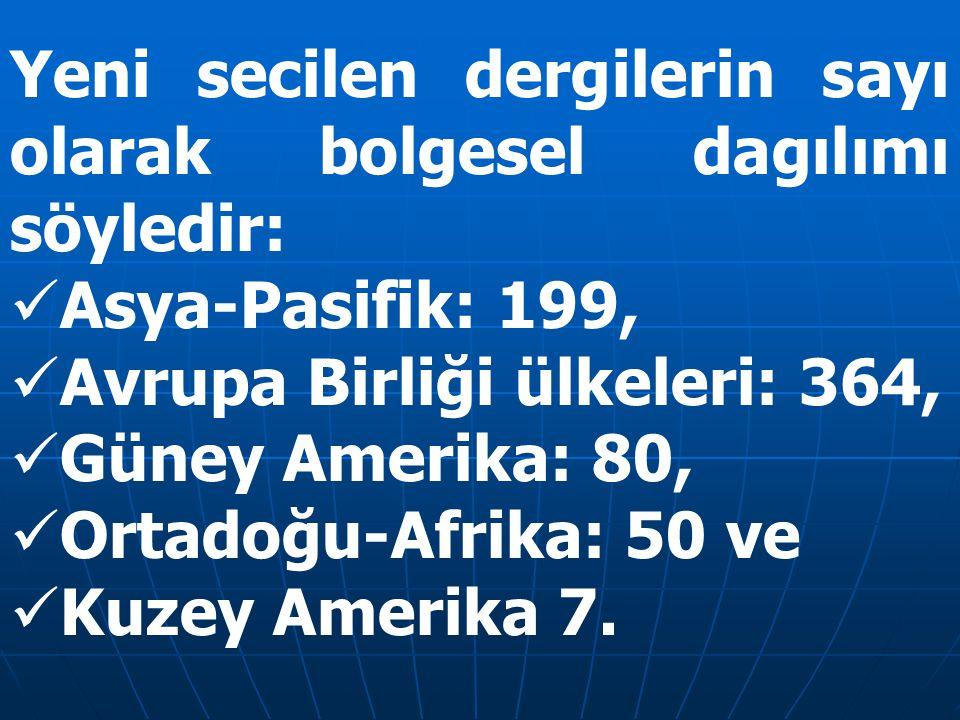 Yeni secilen dergilerin sayı olarak bolgesel dagılımı söyledir: Asya-Pasifik: 199, Avrupa Birliği ülkeleri: 364, Güney Amerika: 80, Ortadoğu-Afrika: 50 ve Kuzey Amerika 7.