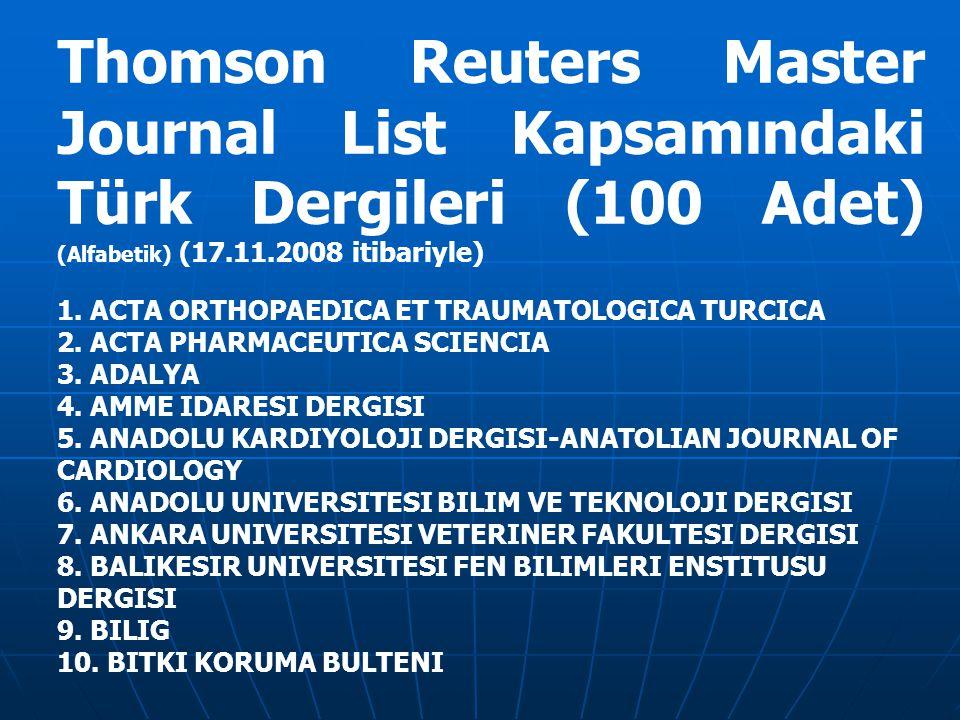 Thomson Reuters Master Journal List Kapsamındaki Türk Dergileri (100 Adet) (Alfabetik) (17.11.2008 itibariyle) 1. ACTA ORTHOPAEDICA ET TRAUMATOLOGICA