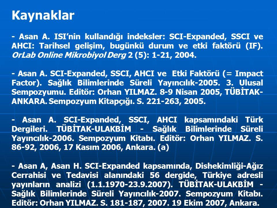 Kaynaklar - Asan A. ISI'nin kullandığı indeksler: SCI-Expanded, SSCI ve AHCI: Tarihsel gelişim, bugünkü durum ve etki faktörü (IF). OrLab Online Mikro