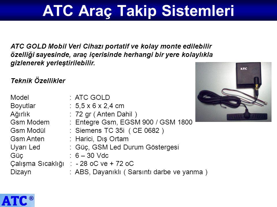 ATC GOLD Mobil Veri Cihazı portatif ve kolay monte edilebilir özelliği sayesinde, araç içerisinde herhangi bir yere kolaylıkla gizlenerek yerleştirile