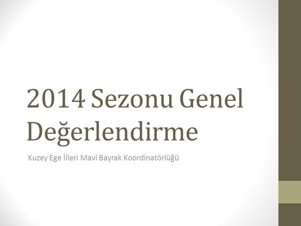 2014 Sezonu Genel Değerlendirme Kuzey Ege İlleri Mavi Bayrak Koordinatörlüğü