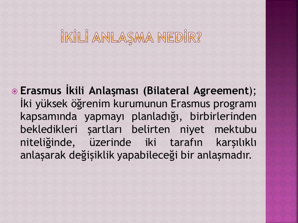  İkili anlaşmalar, İstanbul Üniversitesi ile Avrupa Birliği Komisyonu nun, üye ve aday ülkeleri ile AB ye üye ya da aday olmayan Avrupa Serbest Ticaret Birliği (EFTA) ülkeleri (Norveç, İzlanda ve Lihtenştayn) arasında yapılmaktadır.