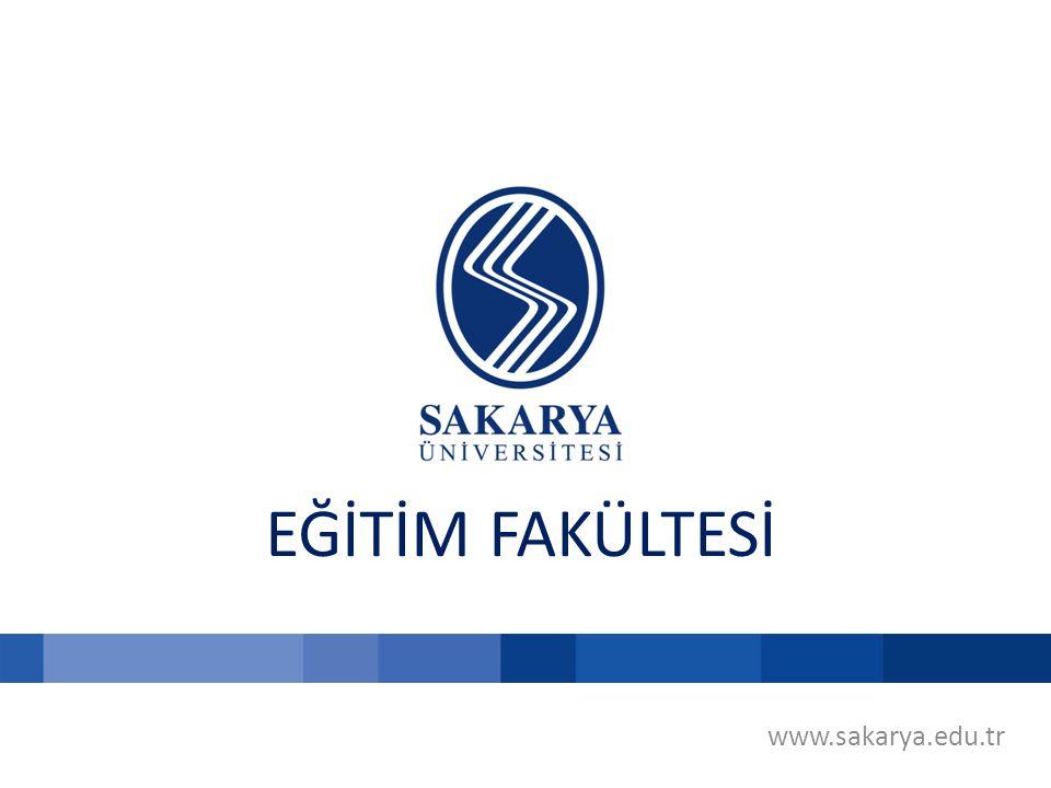 www.sakarya.edu.tr EĞİTİM FAKÜLTESİ