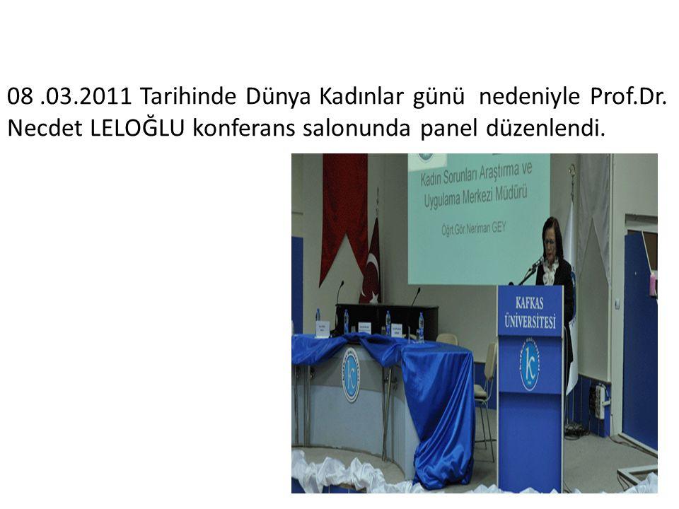 08.03.2011 Tarihinde Dünya Kadınlar günü nedeniyle Prof.Dr.