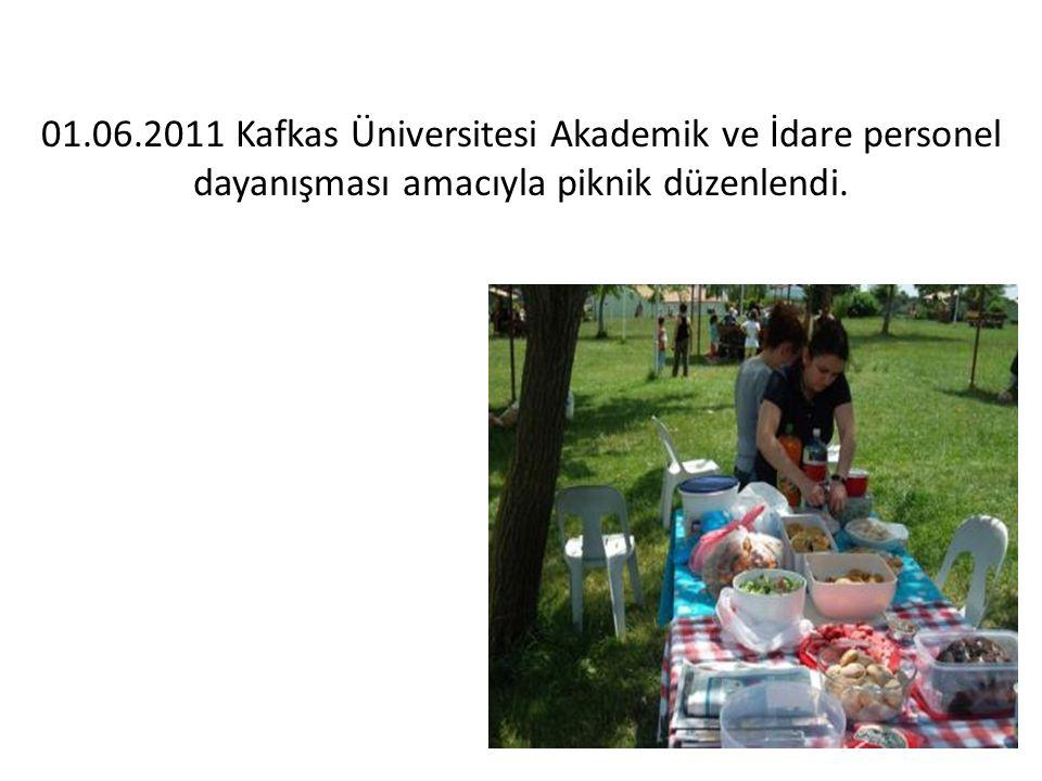 01.06.2011 Kafkas Üniversitesi Akademik ve İdare personel dayanışması amacıyla piknik düzenlendi.