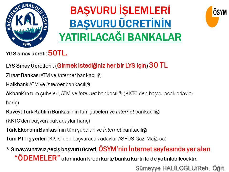 BAŞVURU İŞLEMLERİ BAŞVURU ÜCRETİNİN YATIRILACAĞI BANKALAR 50TL.
