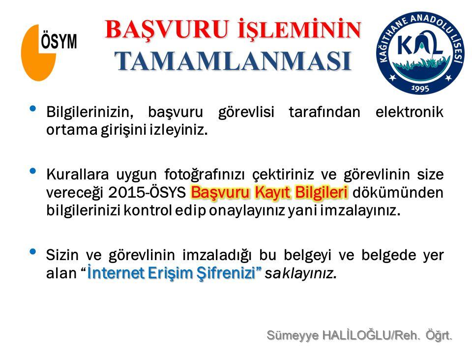 BAŞVURU İŞLEMİNİN TAMAMLANMASI Sümeyye HALİLOĞLU/Reh. Öğrt.