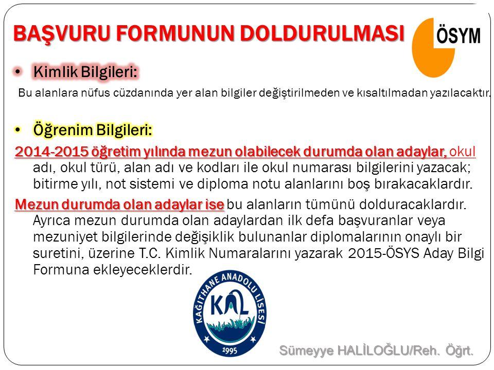 BAŞVURU FORMUNUN DOLDURULMASI Sümeyye HALİLOĞLU/Reh. Öğrt.
