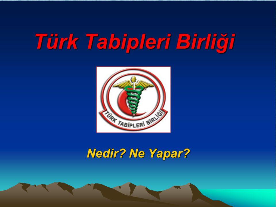 Türk Tabipleri Birliği Nedir Ne Yapar