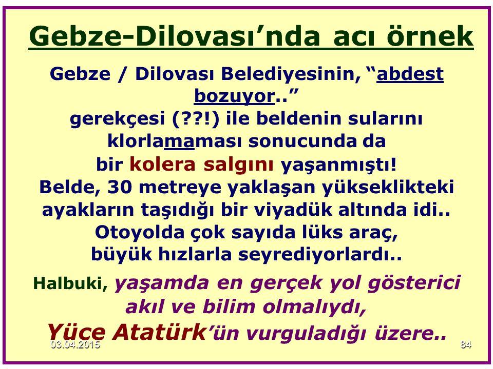 """Gebze-Dilovası'nda acı örnek Gebze / Dilovası Belediyesinin, """"abdest bozuyor.."""" gerekçesi (??!) ile beldenin sularını klorlamaması sonucunda da bir ko"""