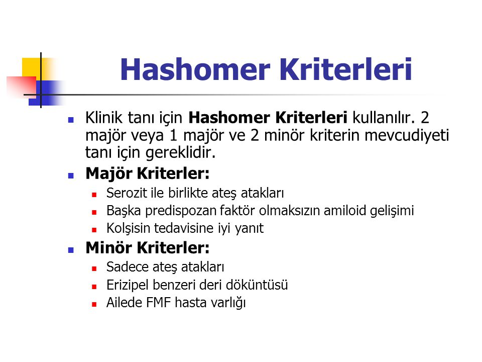 Hashomer Kriterleri Klinik tanı için Hashomer Kriterleri kullanılır. 2 majör veya 1 majör ve 2 minör kriterin mevcudiyeti tanı için gereklidir. Majör