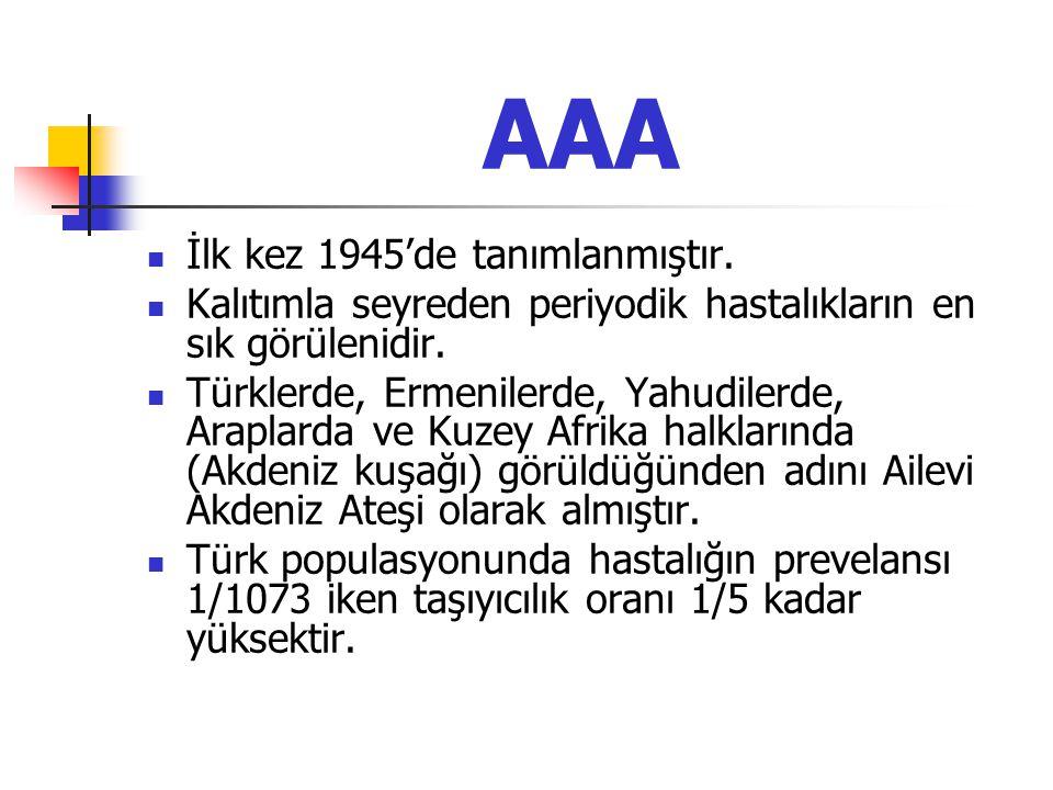 AAA İlk kez 1945'de tanımlanmıştır. Kalıtımla seyreden periyodik hastalıkların en sık görülenidir. Türklerde, Ermenilerde, Yahudilerde, Araplarda ve K