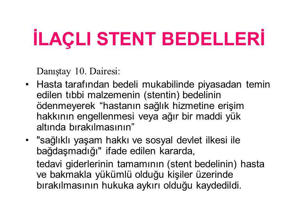 İLAÇLI STENT BEDELLERİ Danıştay 10.