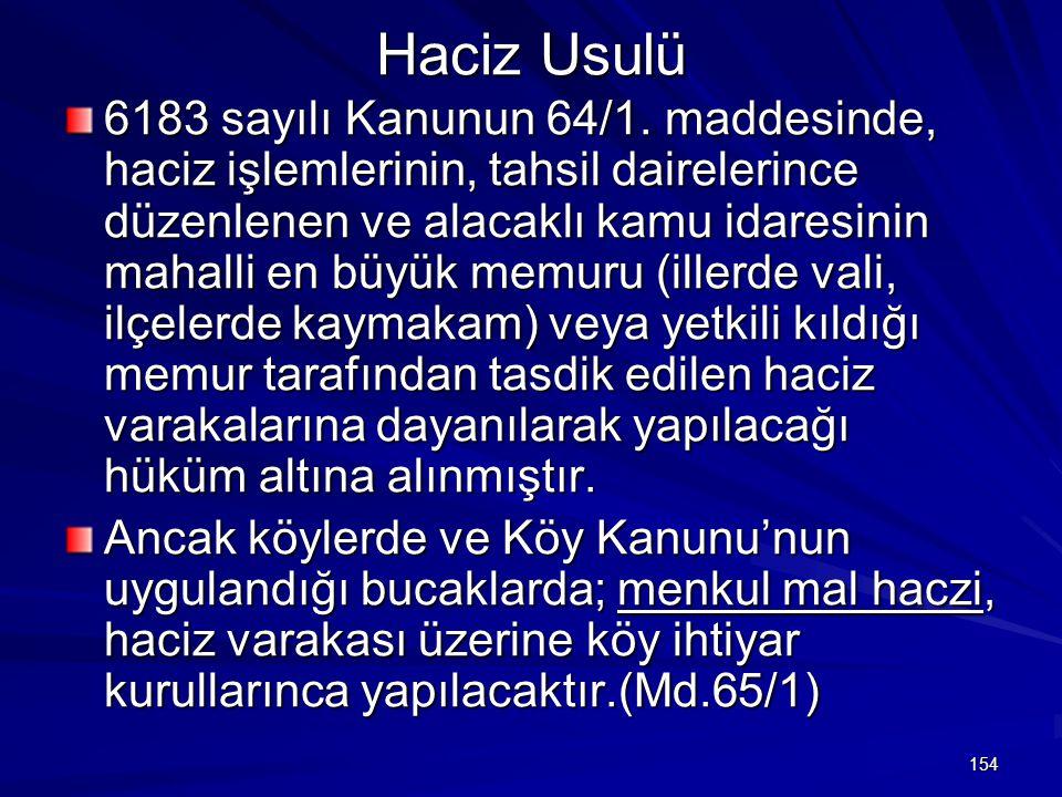154 Haciz Usulü 6183 sayılı Kanunun 64/1.