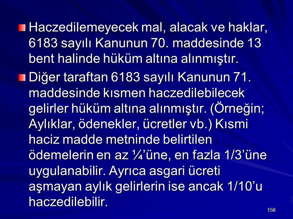 158 Haczedilemeyecek mal, alacak ve haklar, 6183 sayılı Kanunun 70.