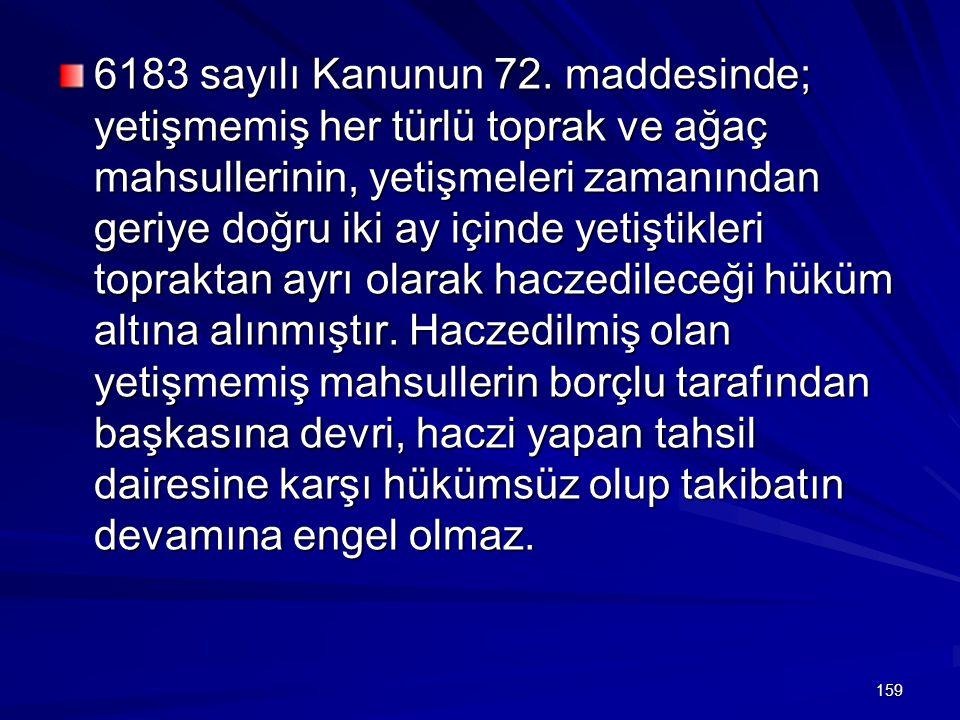159 6183 sayılı Kanunun 72.
