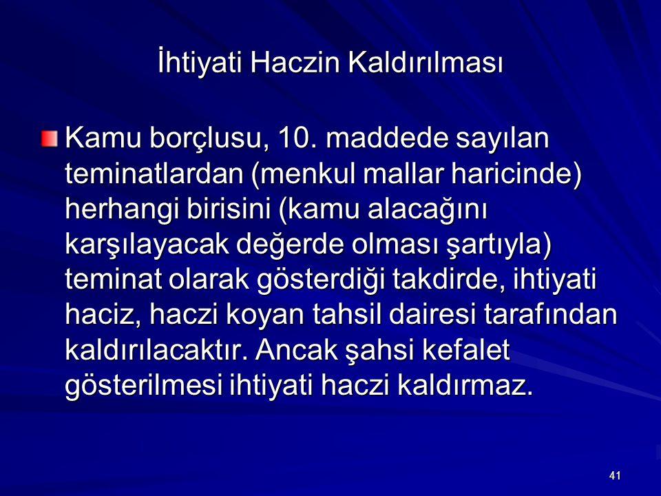 41 İhtiyati Haczin Kaldırılması Kamu borçlusu, 10.