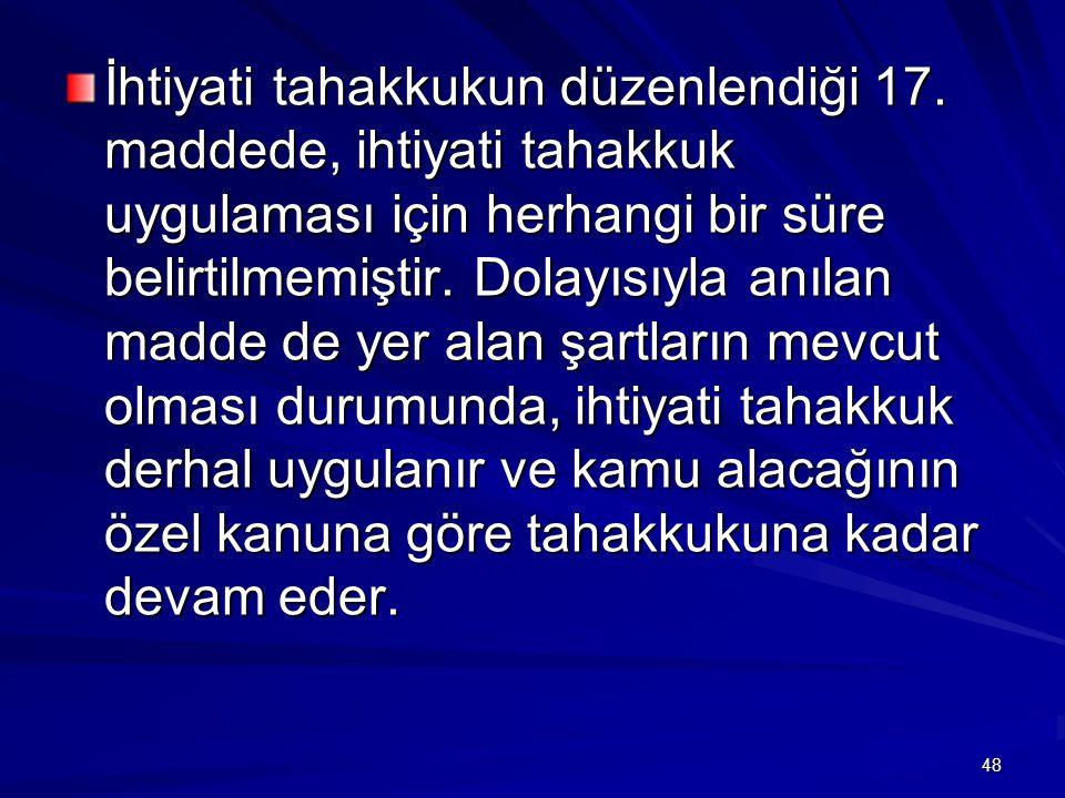 48 İhtiyati tahakkukun düzenlendiği 17.