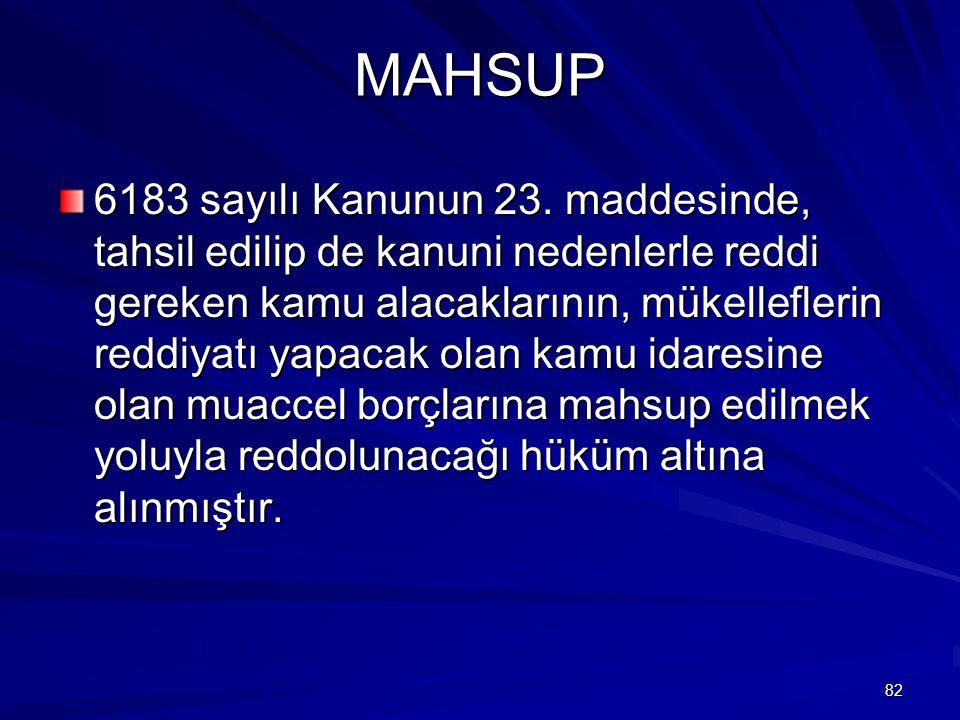 82 MAHSUP 6183 sayılı Kanunun 23.