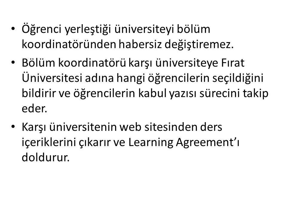 Öğrenci yerleştiği üniversiteyi bölüm koordinatöründen habersiz değiştiremez. Bölüm koordinatörü karşı üniversiteye Fırat Üniversitesi adına hangi öğr