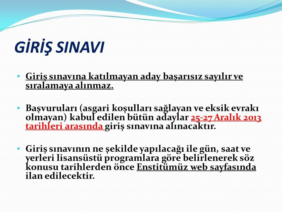 GİRİŞ SINAVI Giriş sınavına katılmayan aday başarısız sayılır ve sıralamaya alınmaz.